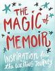 The Magic of Memoir